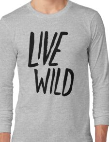 Live Wild Typography Long Sleeve T-Shirt