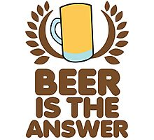 Beer is the ANSWER! with a wreath and BEER JUG Photographic Print