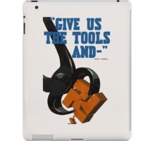 Give us the tools iPad Case/Skin