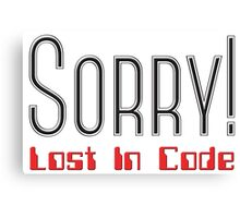 Sorry! Lost in Code Canvas Print