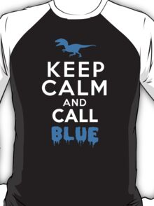 Keep Calm and Call Blue | Raptor T-Shirt