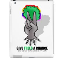 give trees a chance iPad Case/Skin