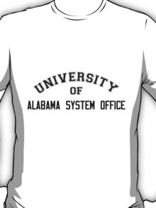 UNIVERSITY OF ALABAMA SYSTEM OFFICE T-Shirt