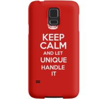 Keep calm and let Unique handle it! Samsung Galaxy Case/Skin