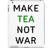 Tea not War iPad Case/Skin