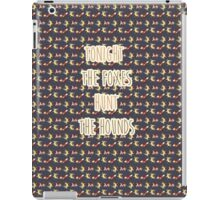 Tonight the Foxes Hunt the Hounds (Text) iPad Case/Skin