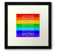 Just For Today... Framed Print