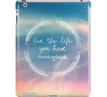 The Life You Have Imagined iPad Case/Skin