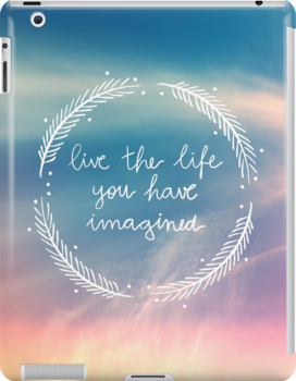 The Life You Have Imagined by GalaxyEyes