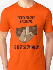 Success Sloth Slogan - Funny T-Shirt