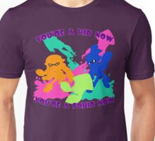 You're a Kid Now, You're a Squid Now! Unisex T-Shirt