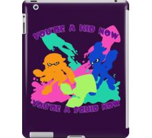 You're a Kid Now, You're a Squid Now! iPad Case/Skin