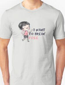 I Want To Break Free Unisex T-Shirt