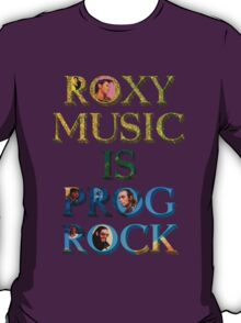 Roxy Music Is Prog Rock T-Shirt