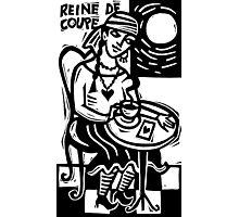 Reine de Coupe Photographic Print