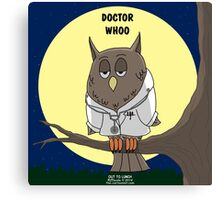 Doctor Whoo! Canvas Print