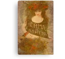 Normal Is Boring Canvas Print