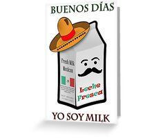 Yo Soy Milk Greeting Card