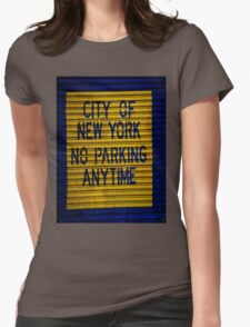 City of New York No Parking Any Time Womens Fitted T-Shirt