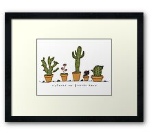 Plants Are Friends  Framed Print