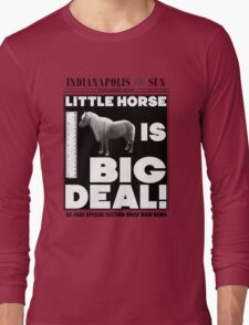 Little horse is big deal. (white) Long Sleeve T-Shirt