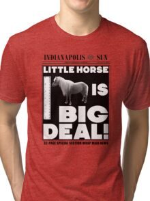 Little horse is big deal. (white) Tri-blend T-Shirt