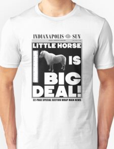Little horse is big deal. (white) T-Shirt