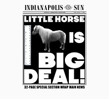 Little horse is big deal. (white) Unisex T-Shirt