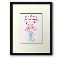 Pro-Choice, Pro-Feminism, Pro-Cats! Framed Print