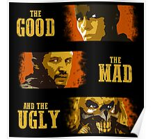 The Good, The Mad, and The Ugly Poster