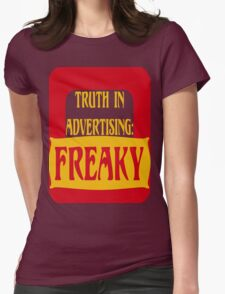 TRUTH IN ADVERTISING:  FREAKY Womens Fitted T-Shirt