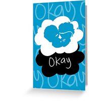 TFIOS: okay Greeting Card