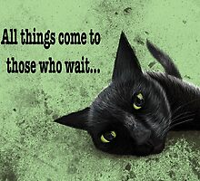 All things come to those who wait by BATKEI