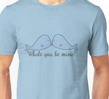 Whale you be mine? Unisex T-Shirt
