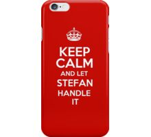 Keep calm and let Stefan handle it! iPhone Case/Skin