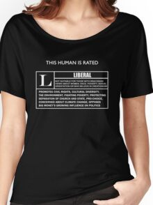 """This Human is Rated L for """"LIBERAL"""" Women's Relaxed Fit T-Shirt"""