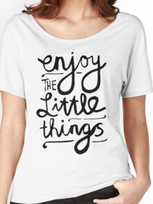 Enjoy The Little Things Women's Relaxed Fit T-Shirt