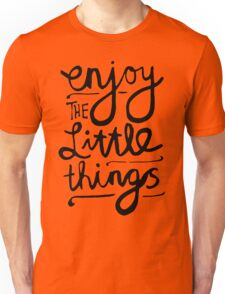 Enjoy The Little Things Unisex T-Shirt