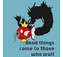 Magikarp- Good Things Come to those Who Wait Photographic Print