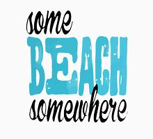 some beach somewhere Unisex T-Shirt