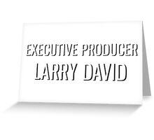 Executive Producer Larry David Greeting Card