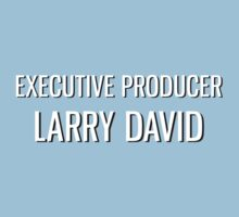 Executive Producer Larry David by blaineturley