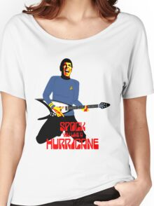 Spock You Like A Hurricane Women's Relaxed Fit T-Shirt