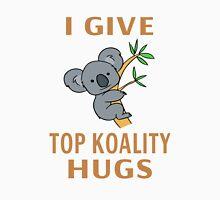I Give Top Koality Hugs T-Shirt