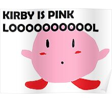 Kirby is Pink Poster