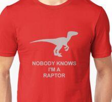 """Nobody Knows I'm A Raptor"" Unisex T-Shirt"
