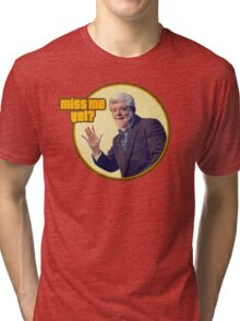 George Lucas: Miss Me Yet? Tri-blend T-Shirt
