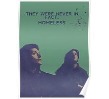 They were never in fact homeless Poster