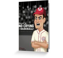 There's No Crying In Baseball! Greeting Card