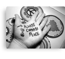 Always Choose Peace Black & White Photograph Canvas Print